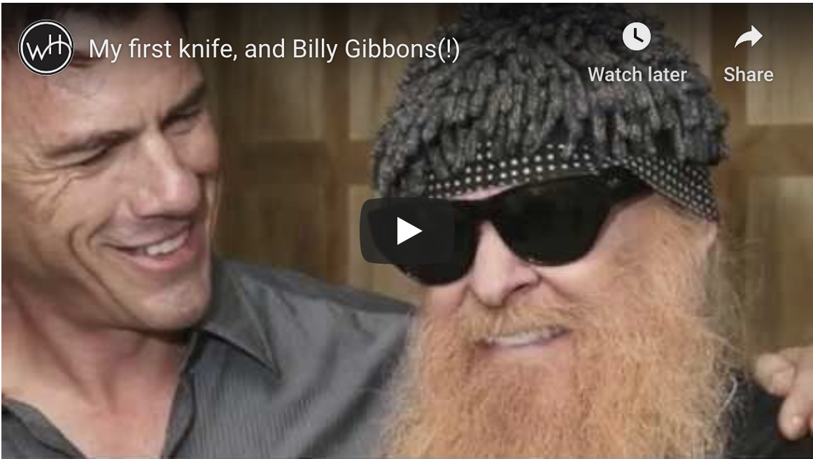 My first knife, and how I met Billy Gibbons.